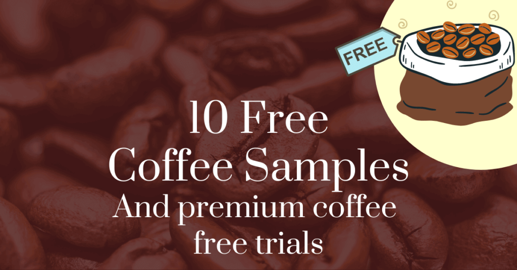 10 free coffee samples and premium coffee free trials