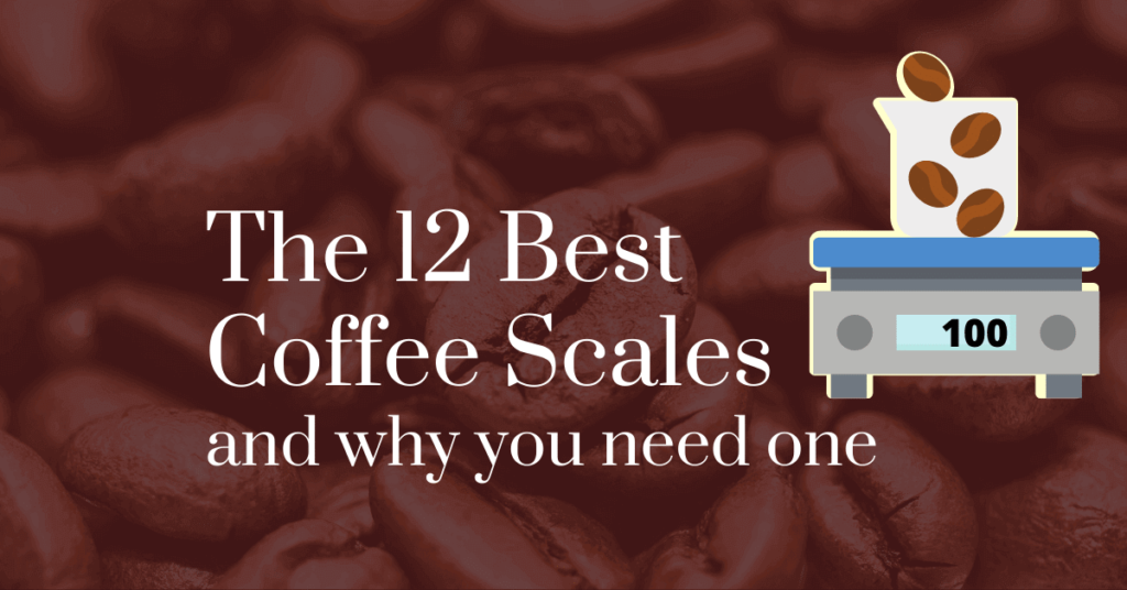 The 12 best coffee scales and why you need one